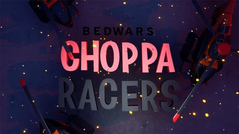 BEDWARS - CHOPPA RACERS 🚁 4053-4576-7391 by choupala
